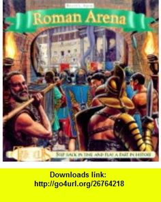 The Roman Arena (Time tours) (9781840881400) Andrew Langley, Donald Harley, Mike Smith, Mike Taylor , ISBN-10: 1840881402  , ISBN-13: 978-1840881400 ,  , tutorials , pdf , ebook , torrent , downloads , rapidshare , filesonic , hotfile , megaupload , fileserve