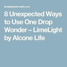 8 Unexpected Ways to Use One Drop Wonder – LimeLight by Alcone Life