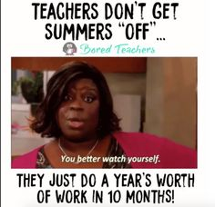 All that time off is unpaid and we plan our lessons and set up our classrooms during that unpaid time. School Quotes, School Humor, School Fun, School Teacher, School Daze, Teaching Memes, Teaching Science, Teaching Tools, Teacher Humour