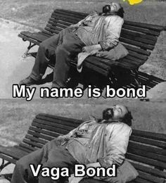 Funny pictures about Homeless Bond. Oh, and cool pics about Homeless Bond. Also, Homeless Bond photos. You Funny, Really Funny, Best Funny Pictures, Funny Images, Bond, Videos Fun, The Meta Picture, Funny Moments, I Laughed