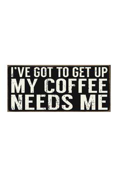 I've Got To Get Coffee Sign   Sponsored by Nordstrom Rack