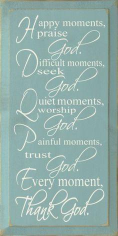 Sawdust City LLC - Happy Moments Praise God Difficult Moments Seek God..., $30.00 (http://www.sawdustcityllc.com/happy-moments-praise-god-difficult-moments-seek-god/)