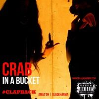 Crab In A Bucket by BlaqKharma on SoundCloud