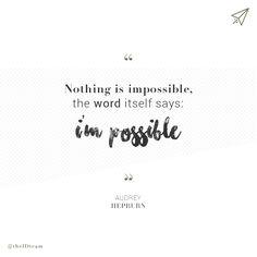 #IDcreativestudio | #theIDteam | #theIDwonderteam | #Quotes | #NothingIsImpossible | #AudreyHepburn | #WeLoveHer