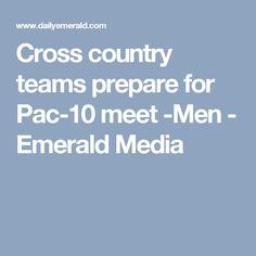 Cross country teams prepare for Pac-10 meet -Men - Emerald Media
