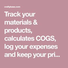 Track your materials & products, calculates COGS, log your expenses and keep your pricing on track. Everything you need for handmade business success in one tidy, cost effective package.