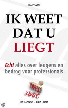 Ik weet dat u liegt : echt alles over leugens en bedrog voor professionals  Boersma, Job  2013  9789461260536  SISO 306.2.5 # Sociale vaardigheden