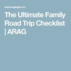 The Ultimate Family Road Trip Checklist | ARAG                                                                                                                                                      More