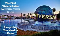 The First Timers Guide to Universal Studios Orlando. Everything you need to know to have a FUN, relaxing affordable trip!