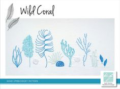 Wild Coral The grasslands of the deep in brilliant blue and turquoise  The design measures 16½ x 6½ inches (42 x 17cm).  This is a 12-page pattern in PDF format, which will be made available as a digital download as soon as payment has cleared.  The pattern includes: Fabric, needle and thread requirements: A list of the type of fabric, DMC six-stranded cotton colours and the required needle types and sizes for the embroidery.  Transfer instructions: Various options for transferring the…
