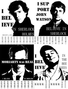 """I believe in the Bee Gees!"" -- *pshahahaha!* Moriarty has ruined me! *facepalm*"