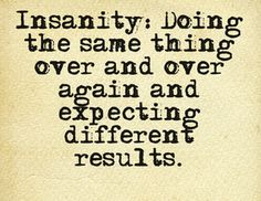 insanity quote change thoughts