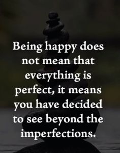 I would add that it means you have decided to see beyond the imperfections and trust in the God who loves you and who has a bigger plan and greater outcome than you can possibly imagine