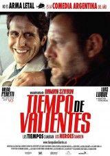 Título original Tiempo de valientes Año 2005 Duración 110 min. País Argentina Argentina Director Damián Szifrón