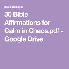 30 Bible Affirmations for Calm in Chaos.pdf - Google Drive Google Drive, Gratitude, 30th, Affirmations, Bible, Calm, Pdf, Journal, Biblia