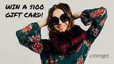WIN A $100 GIFT CARD FROM UNHINGED SUNGLASSES!
