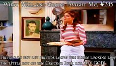 What Will and Grace Taught Me # 245