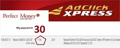 I love ACX because I love to get paid everyday.They are providing a freedom, I've never experienced before. Ad Click Xpress is the answer to change your life economical,so do not delay join now. Date: 05/07/2015  To Pay Processor : Perfect money Amount: 7.68 Currency: USD Batch: 93905810 Memo: API Payment. Ad Click Xpress Withdraw 4343128-21378 Join : http://www.adclickxpress.com/?r=ympnm6c6cwfx&p=aaa