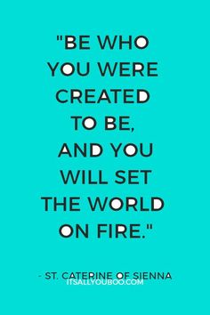 """Be who you were created to be, and you will set the world on fire"" ― St. Caterine of Sienna. Click here for 50 Motivational New Year's Resolutions for college students that aren't just academic. #NewYearsResolution #Resolutions #CollegeLife #College #CollegeTips #Freshman #Millennial #Student #StudentLife #NewYears #NewYearsGoals #2019Goals #GoalsPlanning #Plan2019 #NewYearsResolutionSuccess #GoalCrushing #GoalDigger #GoalSetting #NewYearNewYou #MillennialBlogger"