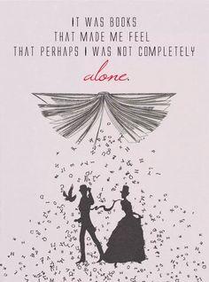 Fueron los libros los que me hicieron sentir que tal vez yo no estaba completamente solo.