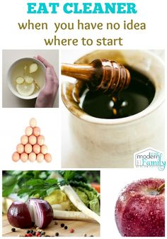 HOW TO EAT CLEAN when you have idea where to start! yourmodernfamily.com