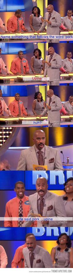 I probably wouldn't do any better under so much pressure.  Family Feud gold.