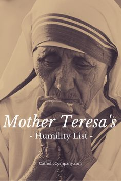 Mother Teresa's Humility List_ 15 ways to practice a life of deeper humility.