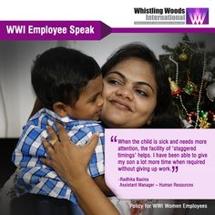 "WWI Employee Radhika Basina on Parental Policy- ""As a parent, you are responsible for raising your child in the best possible manner, having the facility of 'staggered timings' when the child is sick and needs more attention, helps. I have been able to give my son a lot more time when required without giving up work. At Whistling Woods International, such employee friendly policy help us balance both the worlds."""