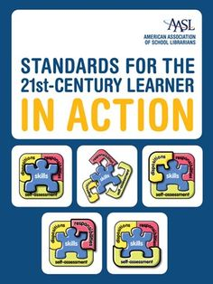 Standards for the 21st-Century Learner in Action by American Association of School Librarians (AASL)