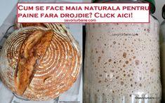 Cum se face maia naturală pentru pâine fără drojdie - rețeta de drojdie sălbatică | Savori Urbane Cacao Beans, Hummus, Bacon, Cheesecake, Good Food, Bread, Cookies, Ethnic Recipes, Healthy Food