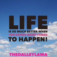 Expecting good things to happen opens the door to possibility!  #entrepreneur #lifetips #gratitude #success #socialmedia #TheDalleyLama