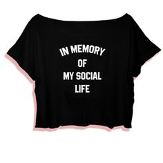 Crop Top In Memory Of My Social Life. Buy 1 Get 1 Free Tumblr Crop Tee as seen on Etsy, Polyvore, Instagram and Forever 21. #tumblr #cropshirts #croptops #croptee #summer #teenage #polyvore #etsy #grunge #hipster #vintage #retro #funny #boho #bohemian