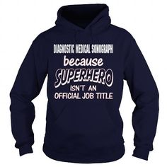 DIAGNOSTIC MEDICAL SONOGRAPHER Because SUPERHERO Isn't An Official Job Title T Shirts, Hoodies. Check price ==► https://www.sunfrog.com/LifeStyle/DIAGNOSTIC-MEDICAL-SONOGRAPHER--SUPER-HERO-Navy-Blue-Hoodie.html?41382