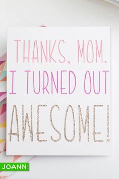 Of course mom wants a handmade card! Get out your Cricut and start crafting. Happy Quotes, True Quotes, Positive Quotes, Mothers Day Quotes, Mothers Day Cards, Site Art, Thanks Mom, Me Time, Cool Cards