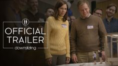 Downsizing 2017 - Official Trailer in HD