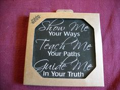 P. Graham Dunn Show Me Your Ways Screened Wood Sign - Psalm 25:4-5 NIP - For sale at Wenzel Thrifty Nickel ecrater store