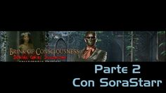 Brink of Consciousness - Dorian Gray Syndrome Jugando Con SoraStarr Part...