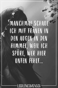 Visual Statements®️ Manchmal schaue i. Family Quotes, Love Quotes, Tr 4, Reiki Symbols, Quotation Marks, Visual Statements, Birthday Quotes, Grief, My Eyes