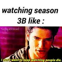 ME. NOW. IN THIS MOMENT. JUST FINISHED SEASON 3B AND I'M FEELING LIKE I LOST PART OF ME