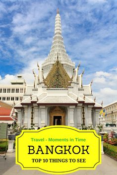 Top 10 things to do in Bangkok, Thailand; Top #attractions in #bangkok , #thailand #Asia #travel