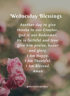 Happy Wednesday Quotes, Good Morning Wednesday, Blessed Quotes, I Am Blessed, Morning Blessings, Give Thanks, Faith Quotes, I Am Happy, Wish