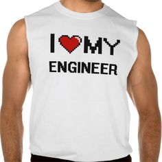 I love my Engineer Sleeveless T Shirt, Hoodie Sweatshirt