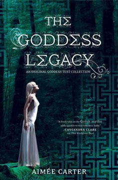 Review: The Goddess Legacy (Goddess Test, #2.5) by Aimee Carter