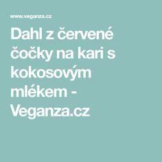Dahl z červené čočky na kari s kokosovým mlékem - Veganza.cz