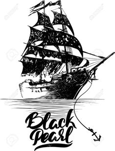 Illustration of Pirate ship - hand drawn vector illustration, Black pearl lettering. vector art, clipart and stock vectors. Pirate Ship Tattoo Drawing, Pirate Ship Tattoos, Boat Drawing, Jack Sparrow Drawing, Jack Sparrow Tattoos, Caribbean Art, Pirates Of The Caribbean, Pearl Tattoo, Black Pearl Ship