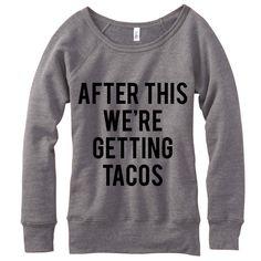 After This We're Getting Tacos, Women's Wideneck Sweatshirt