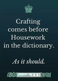 Crafting comes before Housework in the dictionary. As it should Crafting vem antes de Housework no dicionário. Craft Quotes, Cute Quotes, Funny Quotes, Humor Quotes, Quilting Quotes, Sewing Quotes, Scrapbook Quotes, Scrapbook Layouts, Decir No