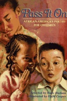 'Pass It On: African American Poetry for Children' by Wade Hudson - 17 Books Every Black Child Should Read