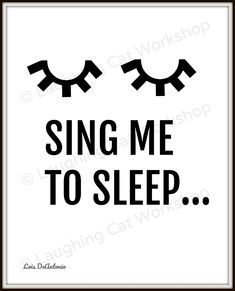 Good night. #sleep #sing #sleeping #night #bedtime #sleepy #sing #singing #song #dormart #nursery #babies #children #nurserydecor #moms #mothers Girl Dorm Decor, Girl Dorms, Baby Nursery Art, Nursery Decor, Black White Nursery, Dorm Art, Laughing Cat, Songs To Sing, Quote Posters