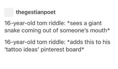 Dude I didn't realize tom probably got e idea for the dark mark design from the chamber of secrets & basilisk